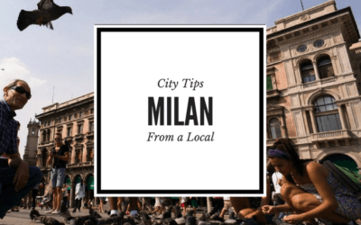 Travel Tips from A Local: The Best Things to Do in Milan, Italy