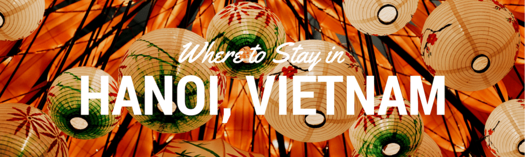 Where to Stay in Hanoi Header Image