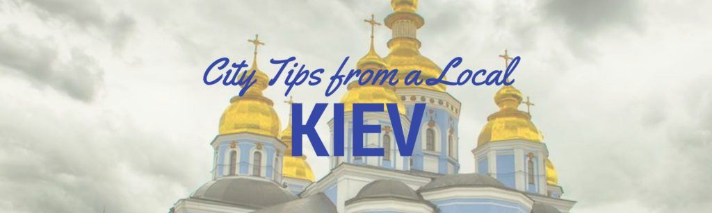 Things to do in Kiev Ukraine Blog Post Header Image