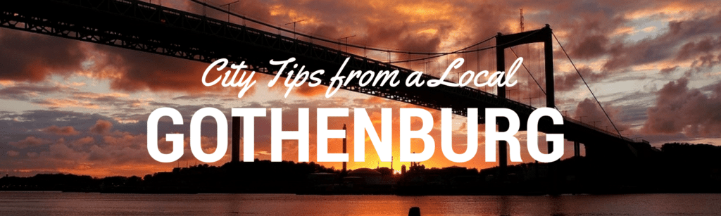 City Tips from a local - Gothenburg