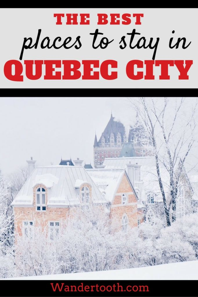 Best Places to Stay in Quebec City Pinterest