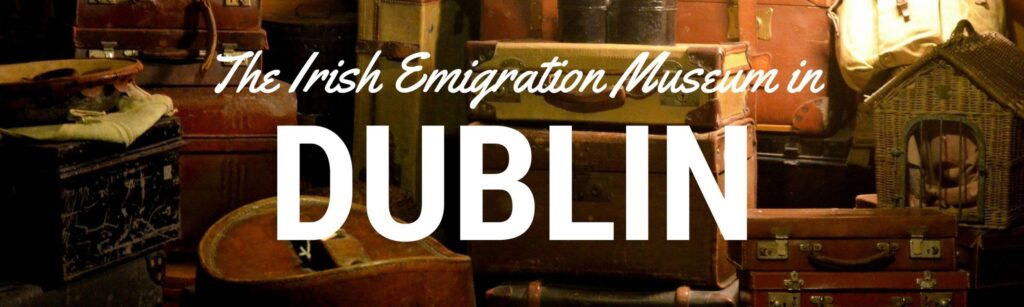 Epic Irish Emigration Museum Best Museums in Dublin Blog Review