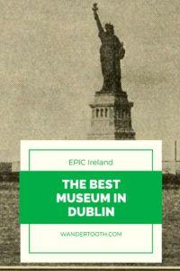 Epic Ireland Museum Dublin