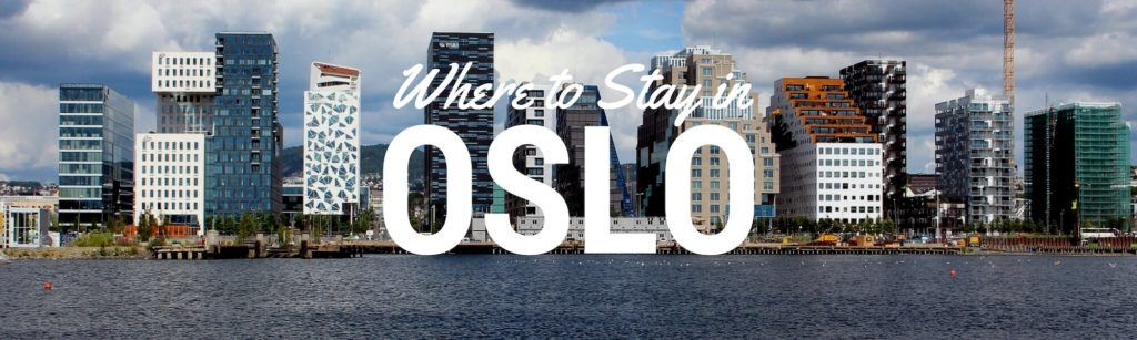 Where To Stay In Oslo Oslo Norway S Best Areas To Stay