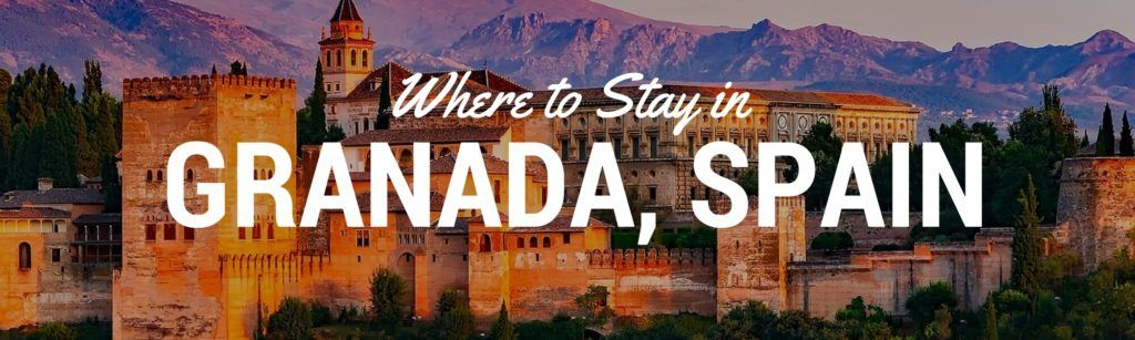 Where to stay in Granada Spain