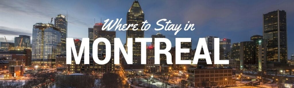 Find the best area to stay and best places to visit in Montreal in our Where to Stay in Montreal neighborhood guide