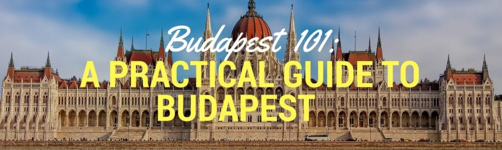 Budapest tips is a practical guide for visiting Budapest Hungary