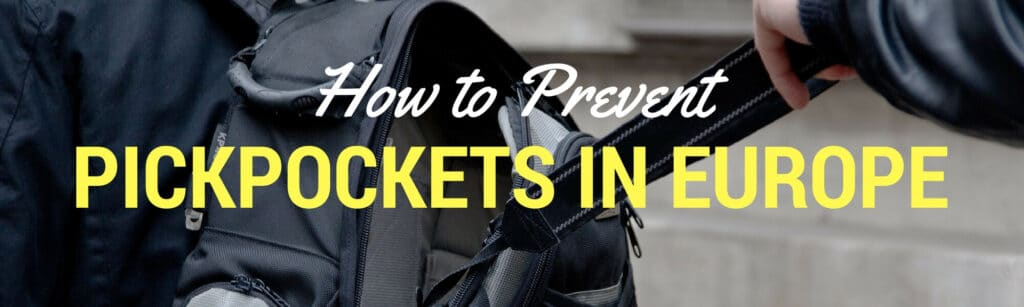 Tips for preventing yourself from becoming a victim of pickpocketing in Europe