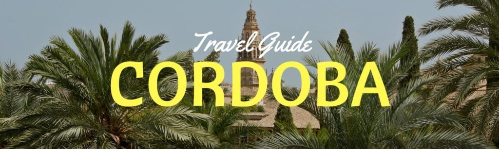 Header Image for Where to Stay in Cordoba Guide, Including Ideas for Hotels Cordoba Spain
