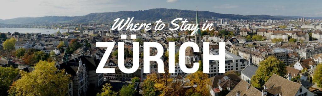 Find the best areas to stay in Zurich Switzerland