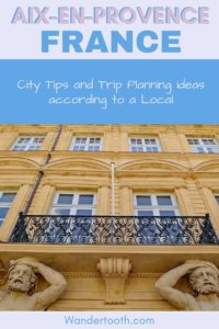 The best things to do in Aix en Provence according to a local