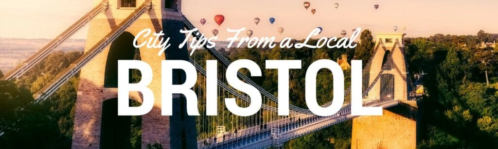 Bristol city tips for visiting Bristol UK