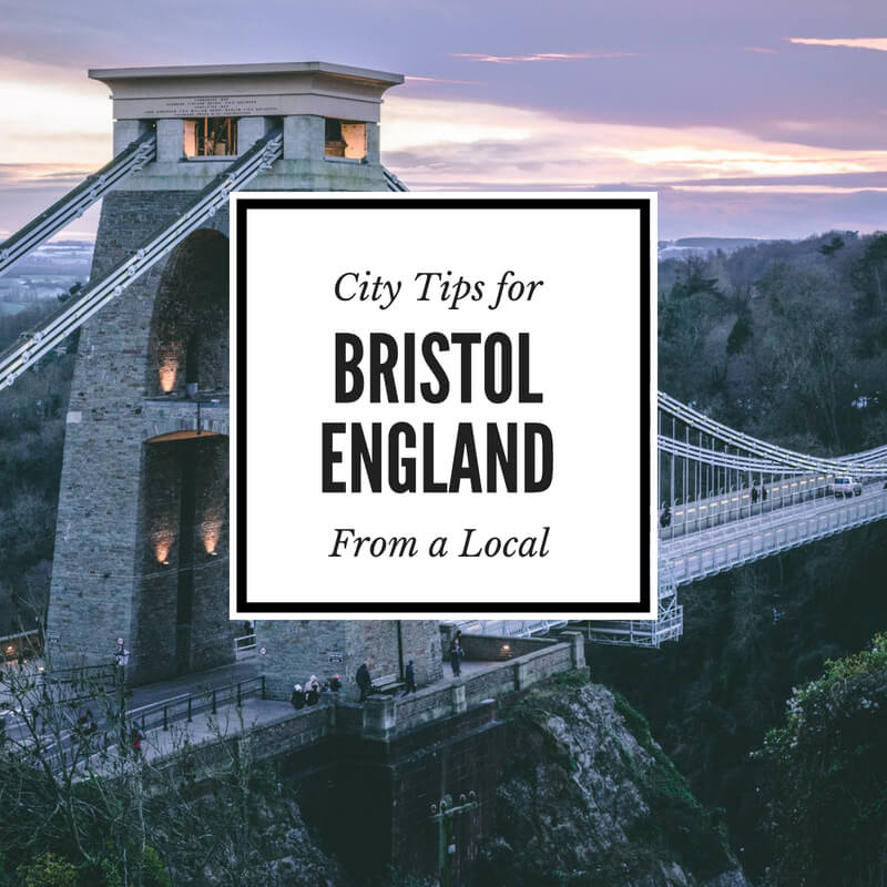 Get all the city tips for visiting Bristol England, what to do and where to stay in Bristol