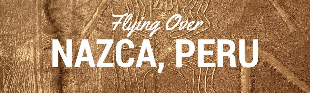 Flying over the Nazca Lines of Peru
