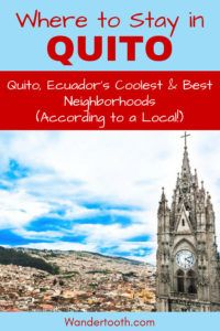 Where to Stay in Quito Ecuador (According to a Local). A Quito Travel Guide That Explains Quito's Best Areas to Stay. If You're Planning a Trip to Quito, Use This Guide to Plan The Best Place to Stay in Quito. Written by a Local Expat in Quito. Includes Quito Hotel Recommendations. Click to Read the Quito Travel Guide! Best Areas to Stay in Quito I Quito's Coolest Neighborhoods I Quito Hotels I #Quito #Ecuador #Hotels #SouthAmerica #Travel via @WanderTooth