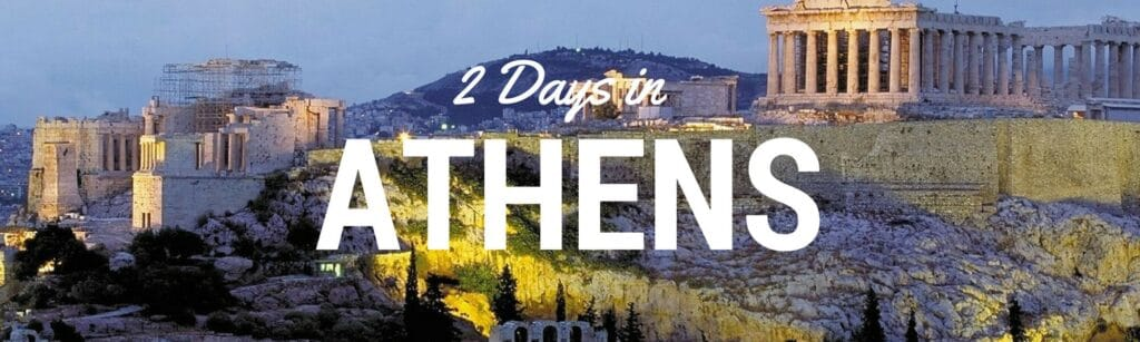 What to eat and things to do in this 2 days in Athens guide