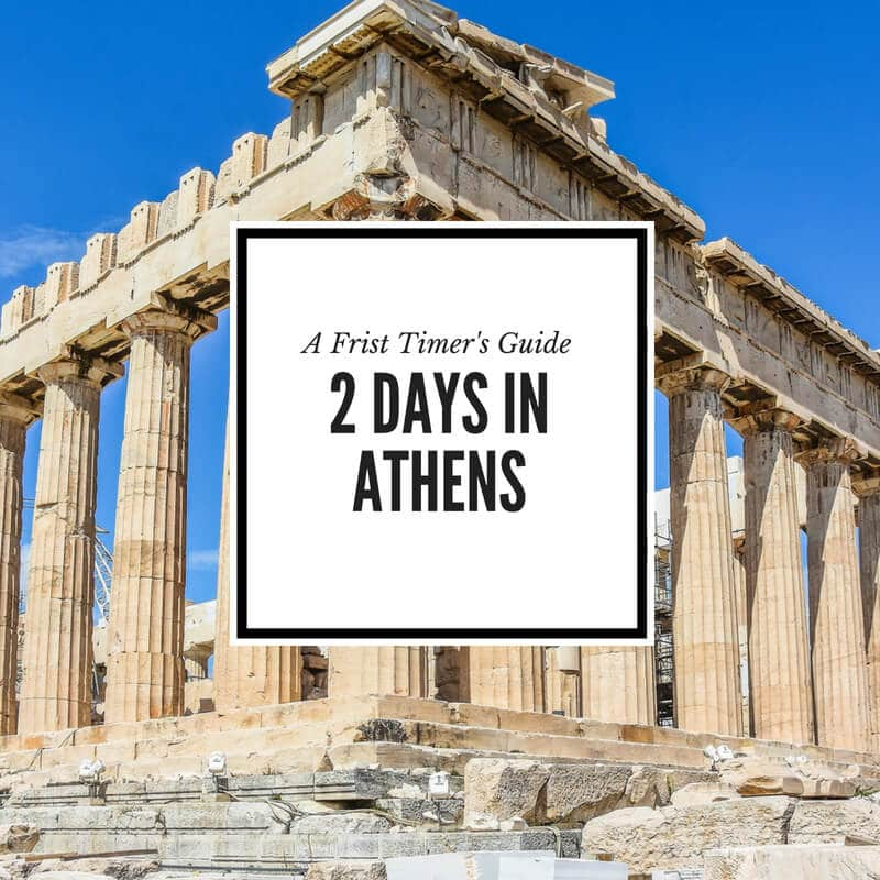 2 Days in Athens: What to See, Do and Eat on Your First Trip to Athens