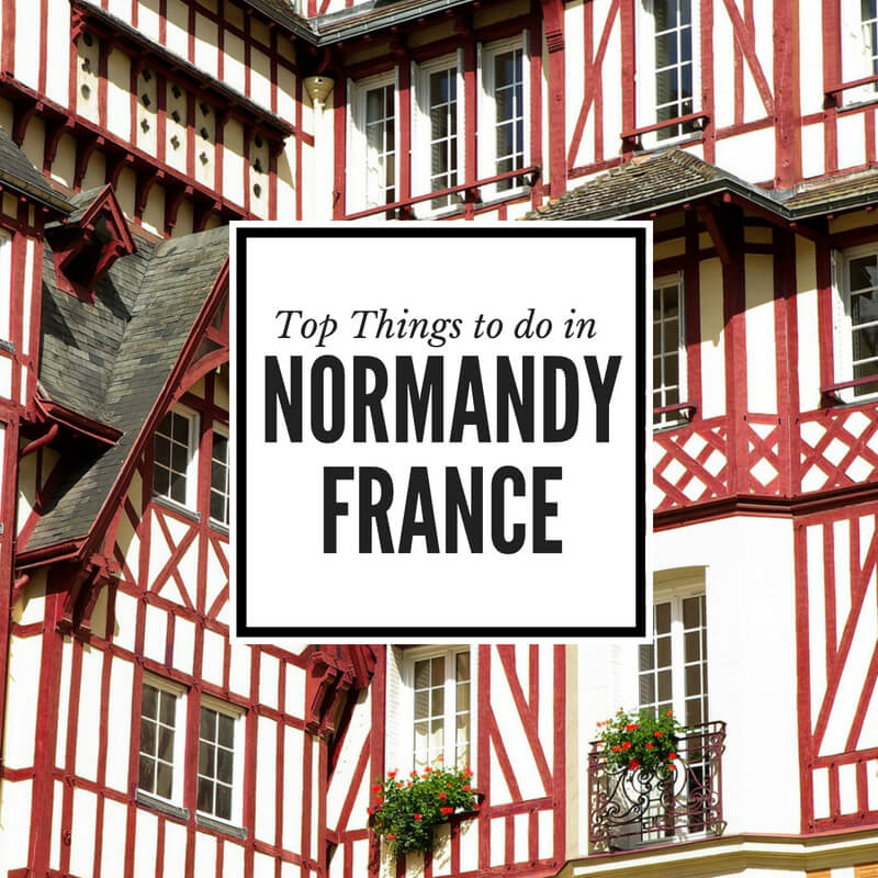 Must see in Normandy top ten things to see and do in Normandy France