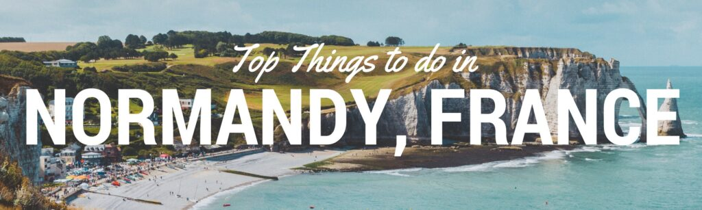 Best places to visit in Normandy