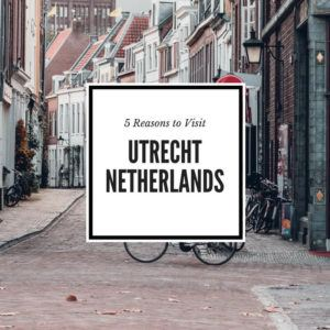 what to visit in Utrecht, five reasons to visit Utercht Netherlands
