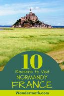 Planning a trip to France? Don't Miss Normandy! From beautiful churches, seaside downs, and delectable cheese farms, we've outlined 10 reasons to visit Normandy, plus the best things to do in Normandy! #Normandy #France #ThingstoDo #TravelGuide #Travel #Europe