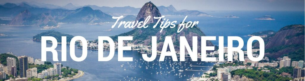 Rio de Janeiro Travel Guide everything you need to know in our Rio de Janeiro Travel Tips guide