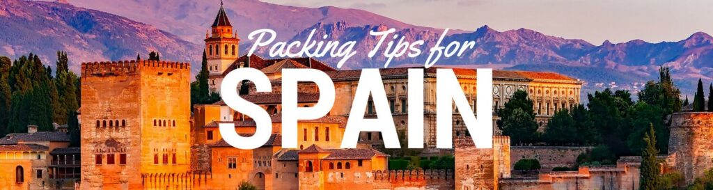 The Only Spain Packing List You'll Need: What to Pack for