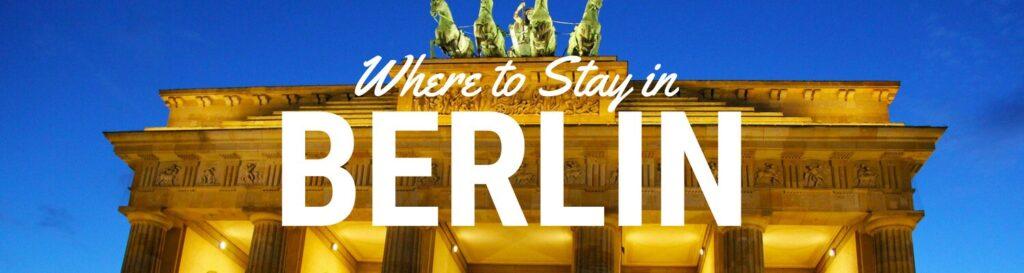 Where to Stay in Berlin Blog Post, Best neighborhood in Berlin
