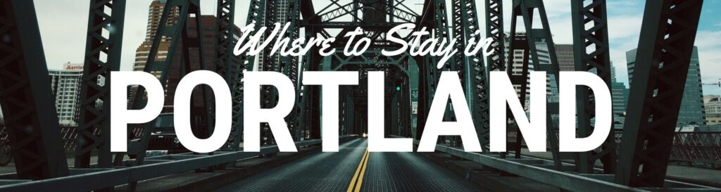 Where to stay in Portland Oregon travel guide
