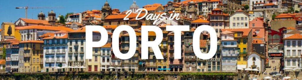2 Days in Porto Portugal