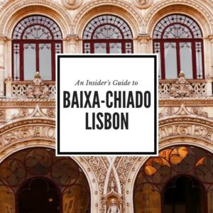 Detailed neighborhood guide for Baixa Chiado Lisbon