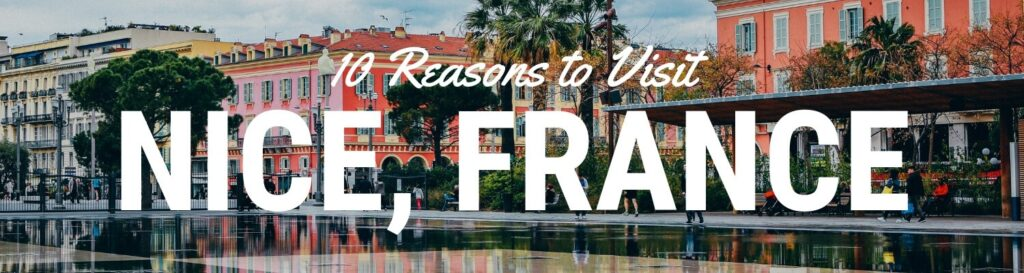 Reason to visit Nice France