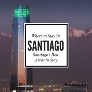 Where to stay in Santiago Chile