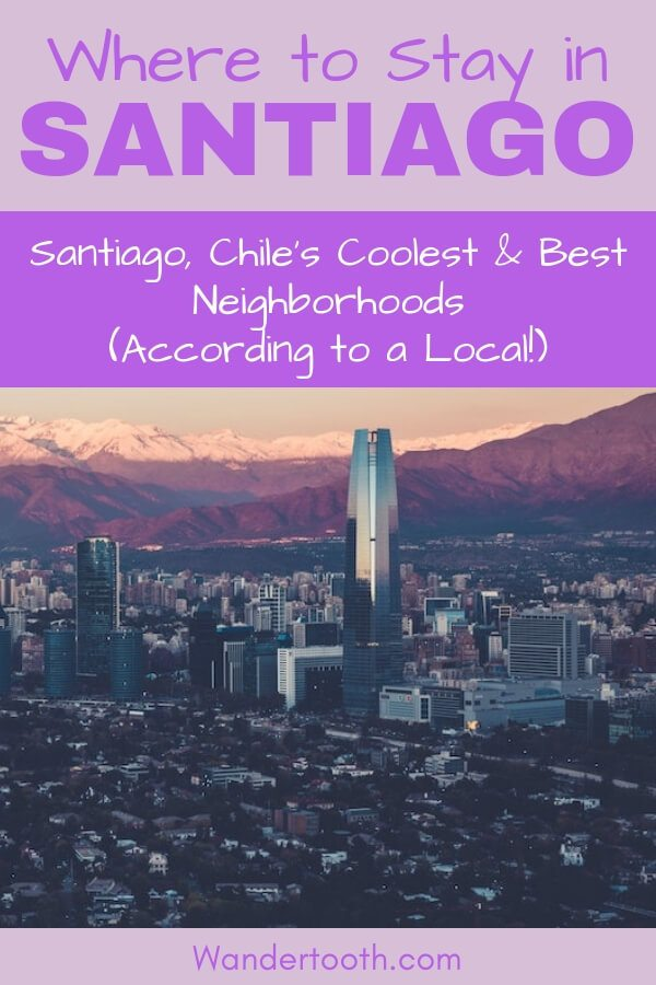 Where to Stay in Santiago Chile (according to a local expat). A Santiago Travel Guide That Examines Santiago's Best Areas to Stay. If You're Planning a Trip to Santiago, Use This Guide to Plan The Best Place to Stay in Santiago. Written by a Local Expat. Includes Santiago Hotel Recommendations. Click to Read the Santiago Travel Guide! Best Areas to Stay in Santiago I Santiago's Coolest Neighborhoods I Santiago Hotels I #Santiago #Chile #Hotels #SouthAmerica #Travel