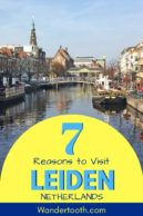 Planning a Netherlands holiday? Take a day and explore Leiden Netherlands just a short train ride from Amsterdam. We've included the best things to do in Leiden in this 7 Reason to Visit Leiden guide. Click to Read and Plan Your Trip to Leiden! #leiden #netherlands #daytrip #travel #europe