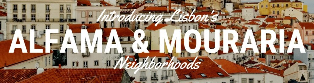 Detailed Alfama Lisbon neighborhood guide