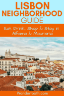 Local's Guide to Exploring Mouraria and Alfama Lisbon: Eat, drink, stay and shop in Lisbon's Old Town districts! Includes tips to making the most of your time in this central and cultural Lisbon area. #Lisbon #Europe #Portugal #Travel #Travelguide #Citybreak