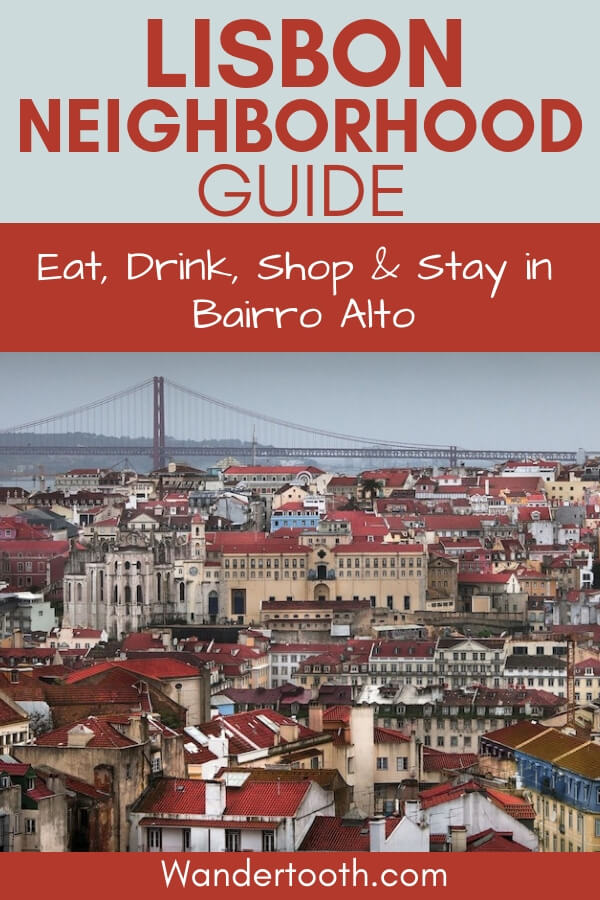 Local's Guide to Exploring Bairro Alto Lisbon: Eat, drink, stay and shop in Lisbon's Bairro Alto area! Includes tips to making the most of your time in this central and popular Lisbon area. #Lisbon #Europe #Portugal #Travel #Travelguide #Citybreak