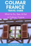 Dreaming of France? Click to read our reasons why you should visit Colmar, France. Fabulous food, a gorgeous old town, and world renowned wine - Colmar is postcard perfect and worthwhile stop on your France vacation. #France #Colmar #Alsace #Travel #CityBreak #Vacation