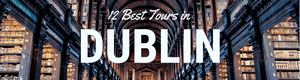 Best tours in Dublin