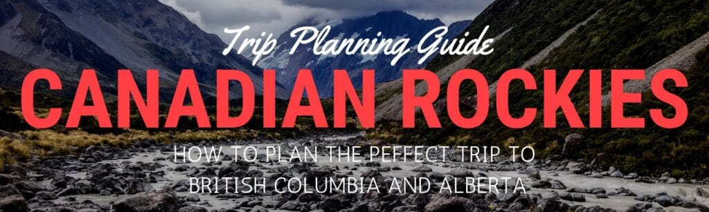 Canadian Rockies Itinerary and Trip Plan