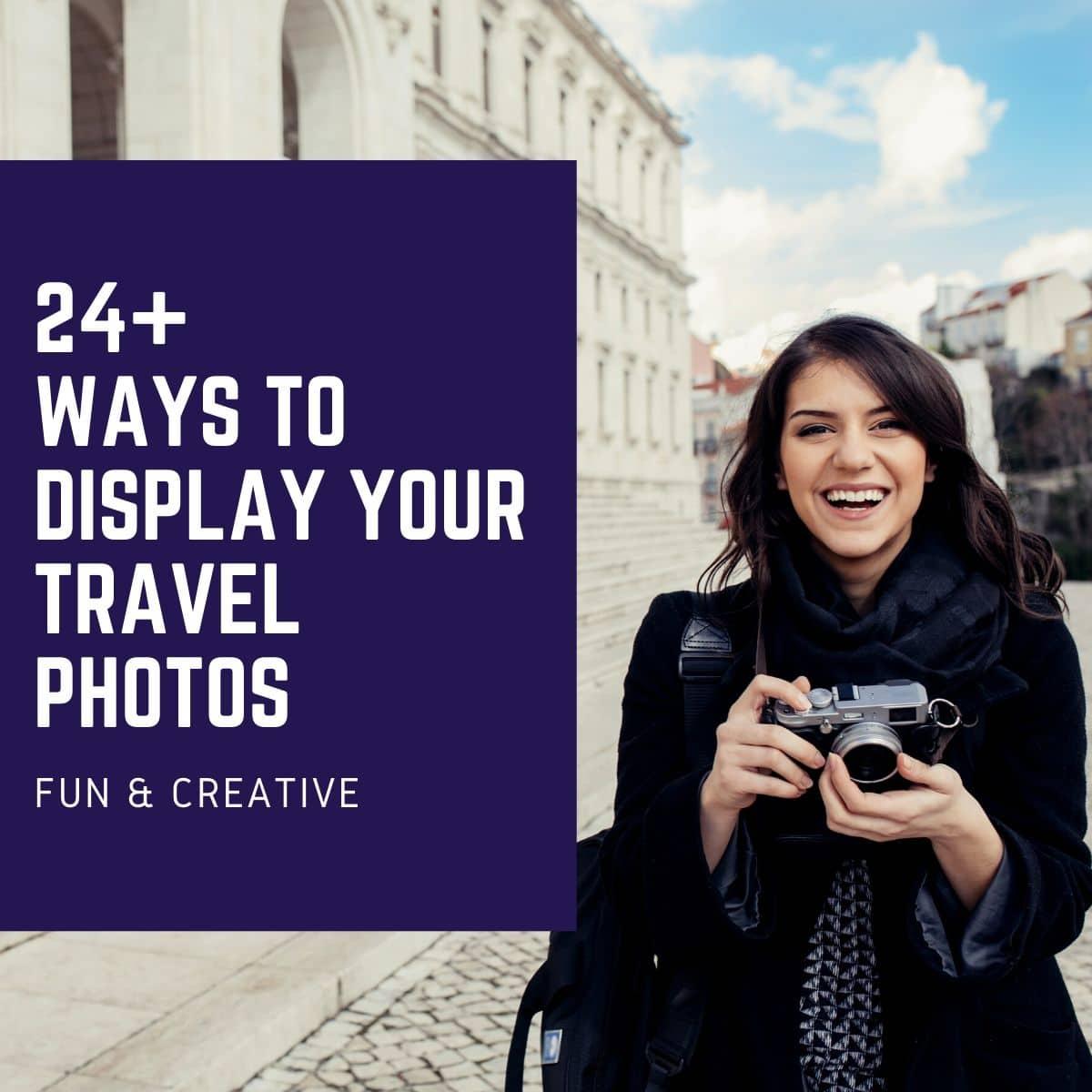 creative ways to display travel photos