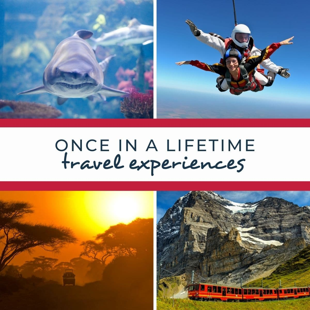 once in a lifetime travel experiences